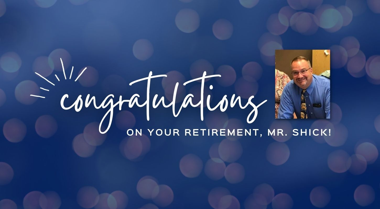 Congratulations on your retirement, Mr. Shick