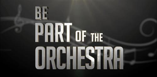 BE A PART OF THE ORCHESTRA
