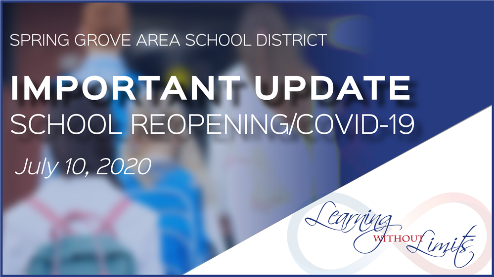 School Reopening Important Update July 10, 2020